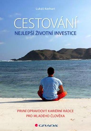 Cestování - Nejlepší životní investice - Lukáš Kerhart